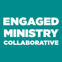Engaged Ministry Collaborative